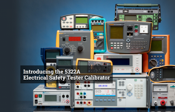 Introducing: New 5322A Electrical Tester Calibrator